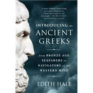 Introducing the Ancient Greeks by Hall, Edith, 9780393351163