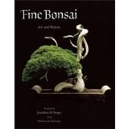 Fine Bonsai : Art and Nature by Singer, Jonathan M., 9780789211163