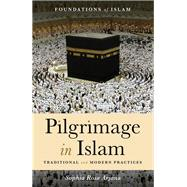 Pilgrimage in Islam Traditional and Modern Practices by Arjana, Sophia  Rose, 9781786071163