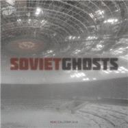 Soviet Ghosts by Litchfield, Rebecca; Brownett, Tristi; Cockwill, Neill; Evans, Owen, 9781908211163