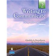 Writing to Communicate 2 Paragraphs and Essays by Boardman, Cynthia A.; Frydenberg, Jia, 9780132351164
