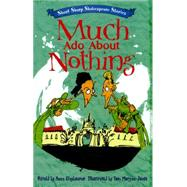 Short, Sharp Shakespeare Stories: Much Ado About Nothing by Claybourne, Anna, 9780750281164