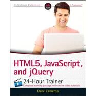 Html5, Javascript and Jquery 24-hour Trainer by Cameron, Dane, 9781119001164