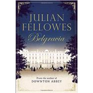 Julian Fellowes's Belgravia by Fellowes, Julian, 9781455541164