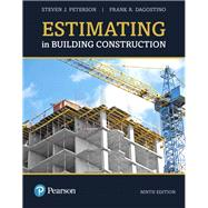 ESTIMATING IN BUILDING CONSTRUCTION by Peterson, Steven J., MBA, PE; Dagostino, Frank R., 9780134701165