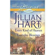 Every Kind of Heaven and Everyday Blessings by Hart, Jillian, 9780373601165
