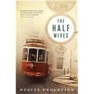 The Half Wives by Pelletier, Stacia, 9780547491165