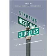 Starting Missional Churches by Branson, Mark Lau; Warnes, Nicholas; Fitch, David E.; Roxburgh, Alan (AFT), 9780830841165