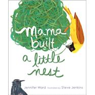 Mama Built a Little Nest by Ward, Jennifer; Jenkins, Steve, 9781442421165