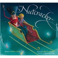 The Nutcracker by Cech, John; Puybaret, Eric, 9781454921165