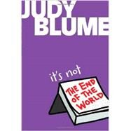 It's Not the End of the World by Blume, Judy, 9781481411165