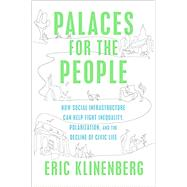 Palaces for the People by KLINENBERG, ERIC, 9781524761165