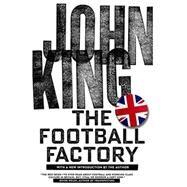 The Football Factory by King, John, 9781629631165
