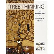 Tree Thinking: An Introduction to Phylogenetic Biology by Baum, David A.; Smith, Stacey D., 9781936221165