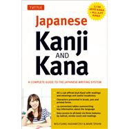 Japanese Kanji and Kana : A Complete Guide to the Japanese Writing System at Biggerbooks.com