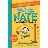 Big Nate Laugh-o-rama by Peirce, Lincoln, 9780062111166