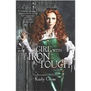The Girl with the Iron Touch by Cross, Kady, 9780373211166