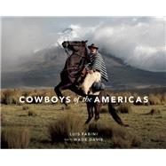 Cowboys of the Americas by Fabini, Luis; Davis, Wade, 9781771641166