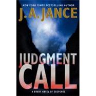 Judgment Call : A Brady Novel of Suspense by Jance, J. A., 9780061731167