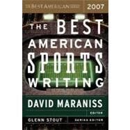 The Best American Sports Writing 2007 by Maraniss, David, 9780618751167