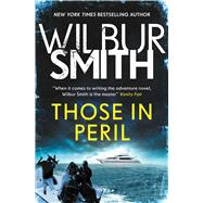 Those in Peril by Smith, Wilbur A., 9781499861167