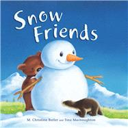 Snow Friends by Butler, M. Christina; Macnaughton, Tina, 9781510711167