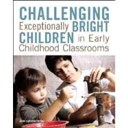 Challenging Exceptionally Bright Children in Early Childhood Classrooms by Gadzikowski, Ann, 9781605541167