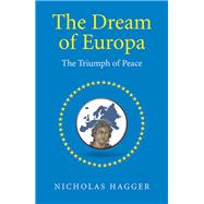The Dream of Europa by Hagger, Nicholas, 9781785351167