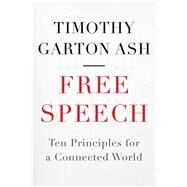 Free Speech by Ash, Timothy Garton, 9780300161168