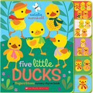 Five Little Ducks: A Fingers & Toes Nursery Rhyme Book Fingers & Toes Tabbed Board Book by Marshall, Natalie, 9781338091168