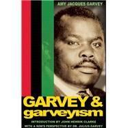 Garvey and Garveyism by Garvey, Amy Jacques; Garvey, Julius; Clarke, John Henrik, 9781574781168