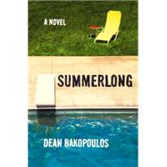 Summerlong by Bakopoulos, Dean, 9780062321169