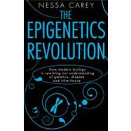The Epigenetics Revolution by Carey, Nessa, 9780231161169