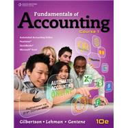 Fundamentals of Accounting Course 1 by Gilbertson, Claudia B.; Lehman, Mark W.; Harmon-Gentene, Debra, 9781111581169