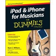 Ipad and Iphone for Musicians for Dummies by Levine, Mike, 9781118991169