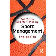 Sport Management: The Basics by Wilson; Robert, 9781138791169