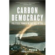 Carbon Democracy by MITCHELL, TIMOTHY, 9781781681169