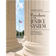 Procedures in the Justice System by Roberson, Cliff; Wallace, Harvey, 9780133591170