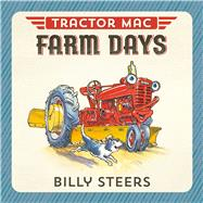 Tractor Mac Farm Days by Steers, Billy, 9780374301170