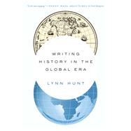 Writing History in the Global Era by Hunt, Lynn, 9780393351170