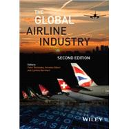 The Global Airline Industry by Belobaba, Peter; Odoni, Amedeo; Barnhart, Cynthia, 9781118881170