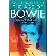 The Age of Bowie by Morley, Paul, 9781501151170