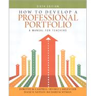 How to Develop a Professional Portfolio A Manual for Teachers by Campbell, Dorothy M.; Melenyzer, Beverly J.; Nettles, Diane H.; Wyman, Richard M., 9780133101171
