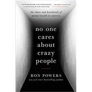 No One Cares About Crazy People by Powers, Ron, 9780316341172
