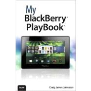 My BlackBerry PlayBook by Johnston, Craig James, 9780789741172
