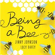 Being a Bee by Johnson, Jinny, 9781438011172