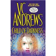 Child of Darkness by Andrews, V. C., 9781501131172