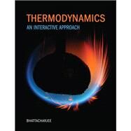 Thermodynamics An Interactive Approach by Bhattacharjee, Subrata, 9780130351173