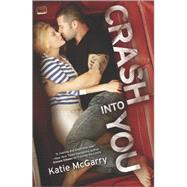 Crash into You by McGarry, Katie, 9780373211173