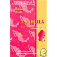Coahuila: Sociedad, Economia, Politica, Cultura by Beltran, Rosa, 9789703211173